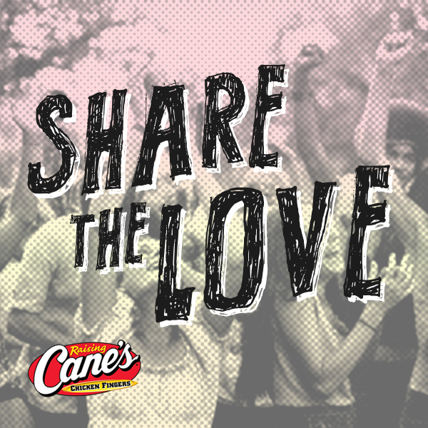 Raising Canes - Share The Love